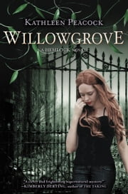 Willowgrove ebook by Kathleen Peacock