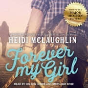 Forever My Girl audiobook by Heidi McLaughlin