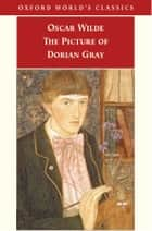 The Picture of Dorian Gray ebook by Oscar Wilde, Joseph Bristow