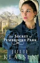 The Secret of Pembrooke Park ebook by