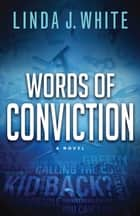 Words of Conviction ebook by Linda J. White