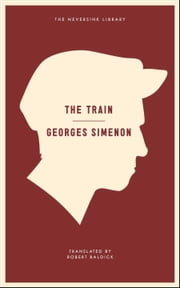 The Train ebook by Georges Simenon,Robert Baldick