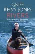 Rivers ebook by Griff Rhys Jones