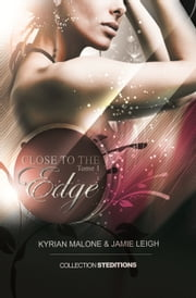 Close To The Edge - Tome I (Roman lesbien) eBook by Kyrian Malone, Jamie Leigh