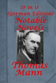 Complete German Edition Anthologies of  Thomas Mann ebook by Thomas Mann