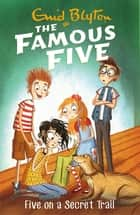 Five On A Secret Trail - Book 15 ebook by Enid Blyton