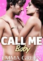 Call me Baby - 5 (English Edition) ebook by Emma M. Green