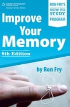 Improve Your Memory ebook by Ron Fry