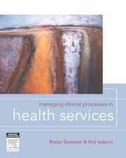 Managing Clinical Processes ebook by Roslyn Sorensen,Rick Iedema