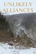 UNLIKELY ALLIANCES ebook by Judy Lennington