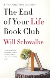 The End of Your Life Book Club ebook by Will Schwalbe