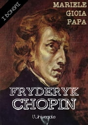 Fryderyk Chopin ebook by Mariele Gioia Papa