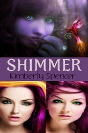 Shimmer (Omnibus Edition) ebook by Kimberly Spencer