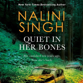 Quiet in Her Bones audiobook by Nalini Singh