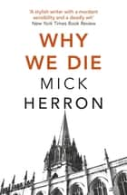 Why We Die - Zoe Boehm Thriller 3 ebook by Mick Herron
