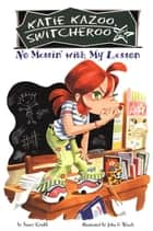 No Messin' With My Lesson #11 ebook by Nancy Krulik, John and Wendy