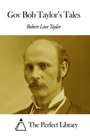 Gov Bob Taylor's Tales ebook by Robert Love Taylor