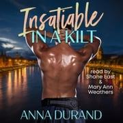 Insatiable in a Kilt audiobook by Anna Durand