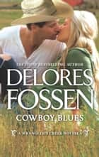 Cowboy Blues ebook by Delores Fossen