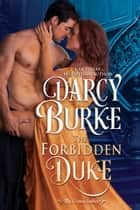 The Forbidden Duke eBook by Darcy Burke