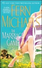The Marriage Game - A Novel ebook by Fern Michaels