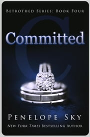 Committed - Betrothed, #4 ebook by Penelope Sky