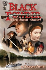 BLACK POWDER #2 (OF 6) ebook by Dwayne Harris