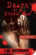 Death of a Dying Man ebook by J.M. Redmann