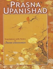 Prasna Upanishad: Translation With Notes By Swami Sarvananda ebook by Swami Sarvananda