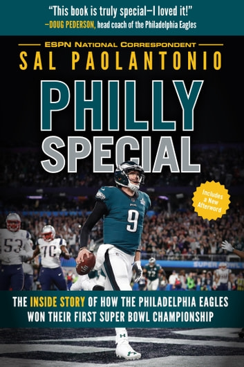 Philly Special - The Inside Story of How the Philadelphia Eagles Won Their First Super Bowl Championship eBook by Sal Paolantonio