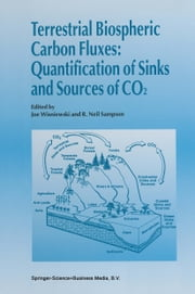 Terrestrial Biospheric Carbon Fluxes Quantification of Sinks and Sources of CO2 ebook by Joe Wisniewski,R. Neil Sampson