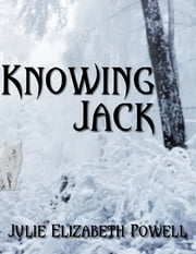 Knowing Jack ebook by Julie Elizabeth Powell