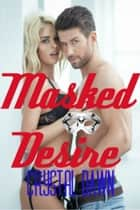 Masked Desire ebook by Crystal Dawn