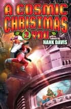 A Cosmic Christmas 2 You ebook by Hank Davis
