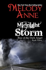 Midnight Storm - Rise of the Dark Angel - Book Three ebook by Melody Anne