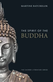 Spirit of the Buddha ebook by Martine Batchelor