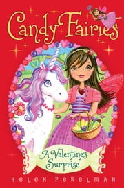 Candy Fairies: Valentine Surprise ebook by Helen Perelman