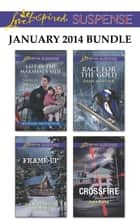 Love Inspired Suspense January 2014 Bundle - An Anthology eBook by Shirlee McCoy, Jill Elizabeth Nelson, Dana Mentink,...
