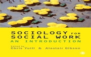 Sociology for Social Work - An Introduction ebook by Chris Yuill,Alastair Gibson