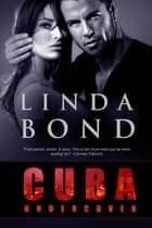 Cuba Undercover ebook by Linda Bond