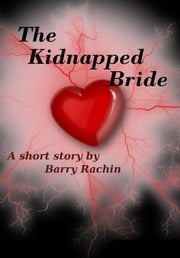 The Kidnapped Bride ebook by Barry Rachin