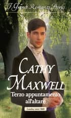Terzo appuntamento all'altare eBook by Cathy Maxwell