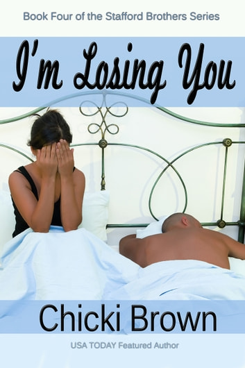 I'm Losing You ebook by Chicki Brown