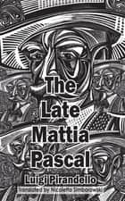 The Late Mattia Pascal ebook by Luigi Pirandello, Nicoletta Simborowski