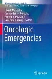 Oncologic Emergencies ebook by Ellen F. Manzullo,Carmen Esther Gonzalez,Carmen P. Escalante,Sai-Ching J. Yeung