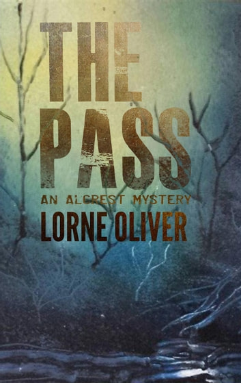 The Pass - The Alcrest Mysteries, #3 ebook by Lorne Oliver