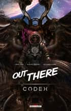 Out There - Codex eBook by Fibre Tigre, Michaël Peiffert, Benjamin Carré