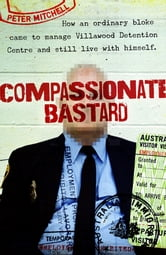 Compassionate Bastard ebook by Peter Mitchell