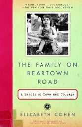 The Family on Beartown Road - A Memoir of Love and Courage ebook by Elizabeth Cohen