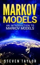 Markov Models ebook by Steven Taylor